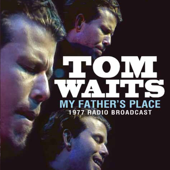 Tom Waits - My Father's Place (Live)