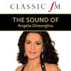 Angela Gheorghiu - The Sound Of Angela Gheorghiu (By Classic FM)