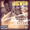 Devin - The Dude (Screwed)