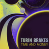Turin Brakes - Time and Money