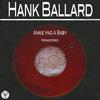 Hank Ballard - Annie Had a Baby (Remastered)