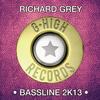 Richard Grey - Bassline 2k13
