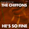 THE CHIFFONS - He's So Fine - the Best of the Chiffons