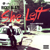 Ricky Blaze - She Left - Single