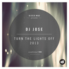 DJ Jose - Turn The Lights Off 2013