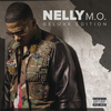 Nelly - M.O. (Deluxe Edition [Explicit])