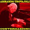 Armando Trovajoli - Conversazioni