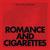 - Romance & Cigarettes