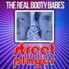The Real Booty Babes - Street Player