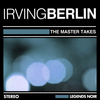 Irving Berlin - The Master Takes