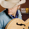 Dwight Yoakam - 21st Century Hits: Best of 2000 - 2012