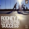 Rodney P - Success (feat. Harleighblu, The Renegade Brass Band)