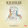 Fritz Kreisler - Kreisler: Liebesfreud for Violin and Piano (Digitally Remastered)