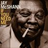 Jay McShann - If You Need Me