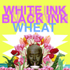 Wheat - White Ink, Black Ink