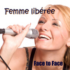 Face To Face - Femme libérée - Single