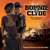 Original Broadway Cast Recording - Bonnie & Clyde