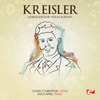 Fritz Kreisler - Kreisler: Liebesleid for Violin and Piano (Digitally Remastered)