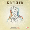 Fritz Kreisler - Kreisler: Schön Rosmarin for Violin and Piano (Digitally Remastered)