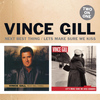 Vince Gill - Two On One: Next Big Thing / Let's Make Sure We Kiss Goodbye