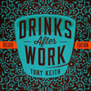 Toby Keith - Drinks After Work (Deluxe Edition)