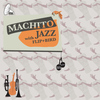 Machito - Jazz With Flip and Bird