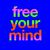 - Free Your Mind