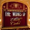Elliott Carter - The Works of Elliott Carter