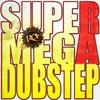 Ra - Supermegadubstep