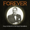Guy Lombardo & His Royal Canadians - Forever Guy Lombardo & His Royal Canadians