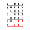 Storm Queen - Look Right Through - Remixes