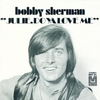 Bobby Sherman - Julie, Do Ya Love Me / Spend Some Time Lovin' Me