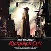 Rory Gallagher - Kickback City (Spoken Word by Aidan Quinn)
