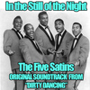 """Five Satins - In the Still of the Night (Original Soundtrack Theme from """"Dirty Dancing"""")"""