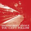Speedmarket Avenue - You Can't Follow
