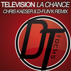 Television - La chance (Chris Kaeser & D-fun'K Remix)