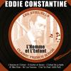 Eddie Constantine - L'homme et l'enfant (Les éternels, Classic French Songs)