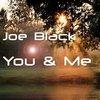 Joe Black - You & Me
