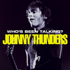 Johnny Thunders - Who's Been Talking?
