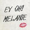 Melanie - Ey Oh