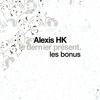 Alexis HK - Le dernier présent (Les bonus) - EP