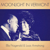 Ella Fitzgerald & Louis Armstrong - Moonlight in Vermont