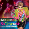 Kristine W - So Close to Me: Global Sessions