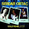 Serdar Ortaç - Serdar Ortaç Gold Remix 2009