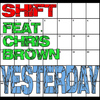 Chris Brown - Yesterday (feat. Chris Brown)