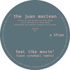 The Juan MacLean - Feel Like Movin' (Remixes)