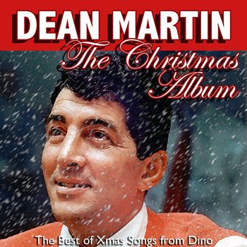 Dean Martin - The Christmas Album: The Best of Xmas Songs from Dino
