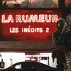 La Rumeur - Les inédits 2