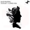 Alice Russell - To Dust / I Loved You