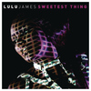 Lulu James - Sweetest Thing